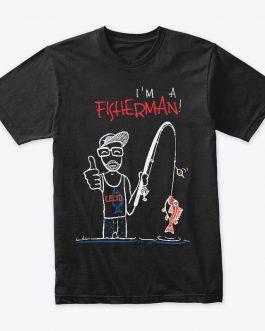 T-Shirt I'M A FISHERMAN (Dark)